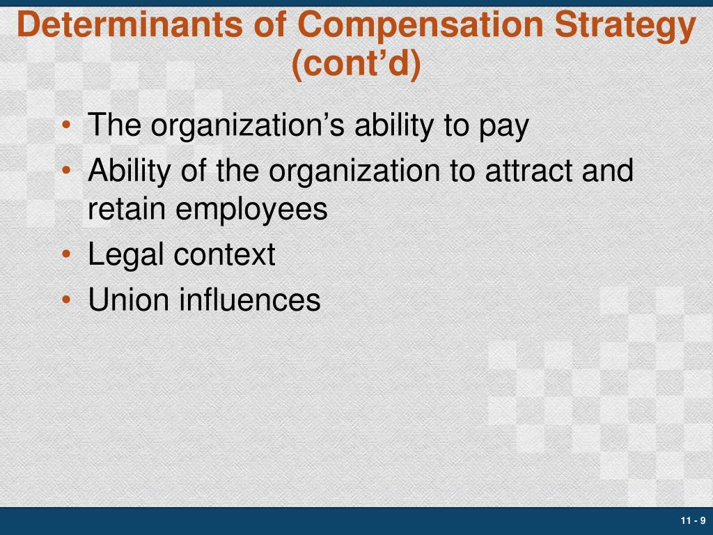 Determinants of Compensation Strategy (cont'd)