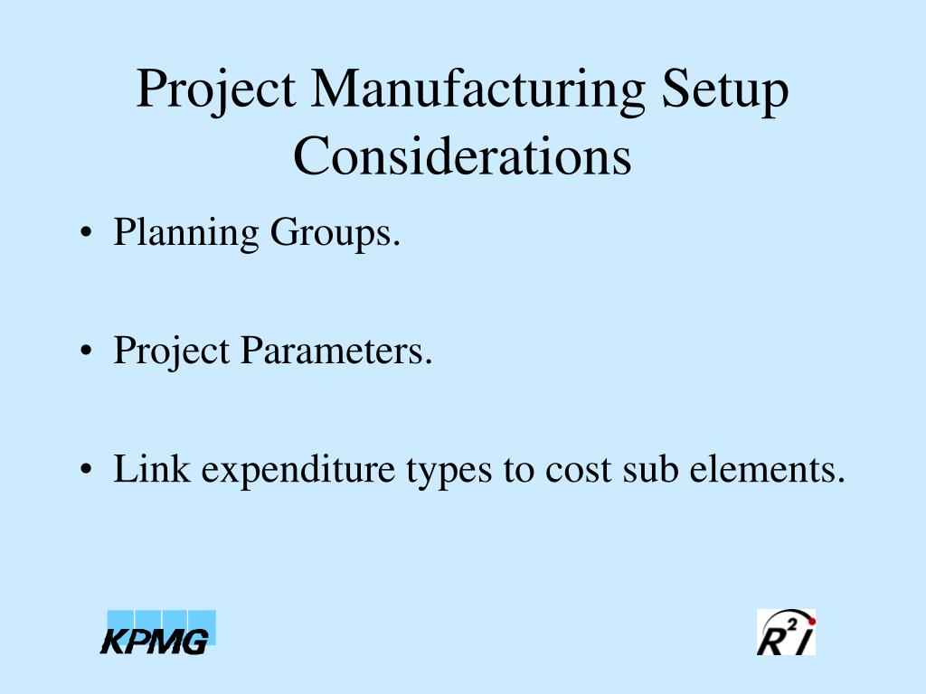 Project Manufacturing Setup Considerations