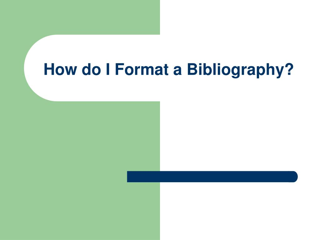 How do I Format a Bibliography?