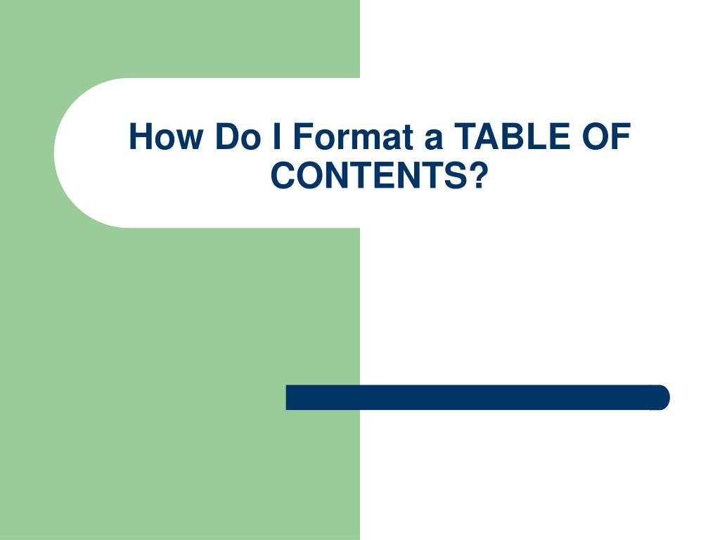 How Do I Format a TABLE OF CONTENTS?