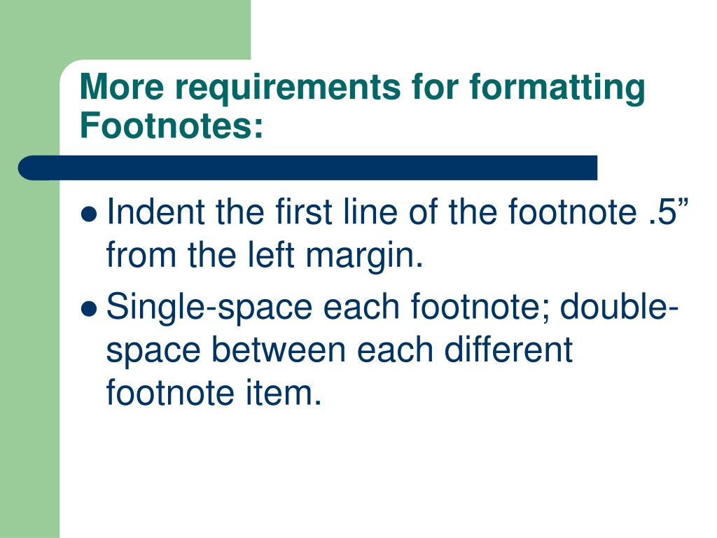 More requirements for formatting Footnotes: