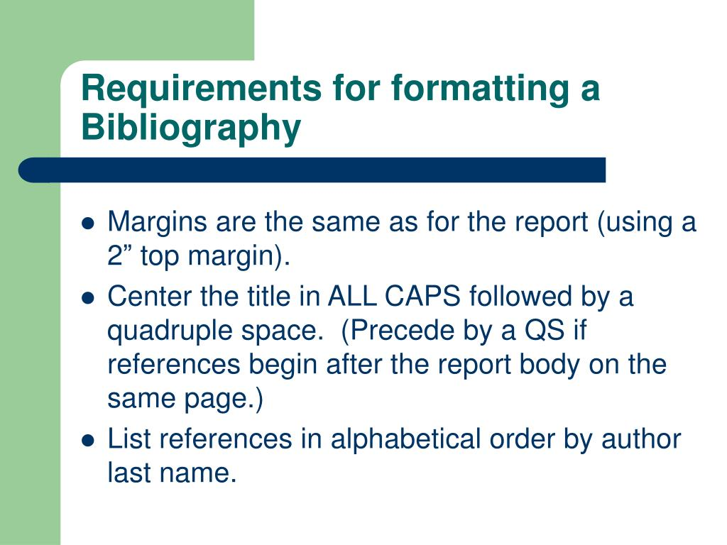 Requirements for formatting a Bibliography