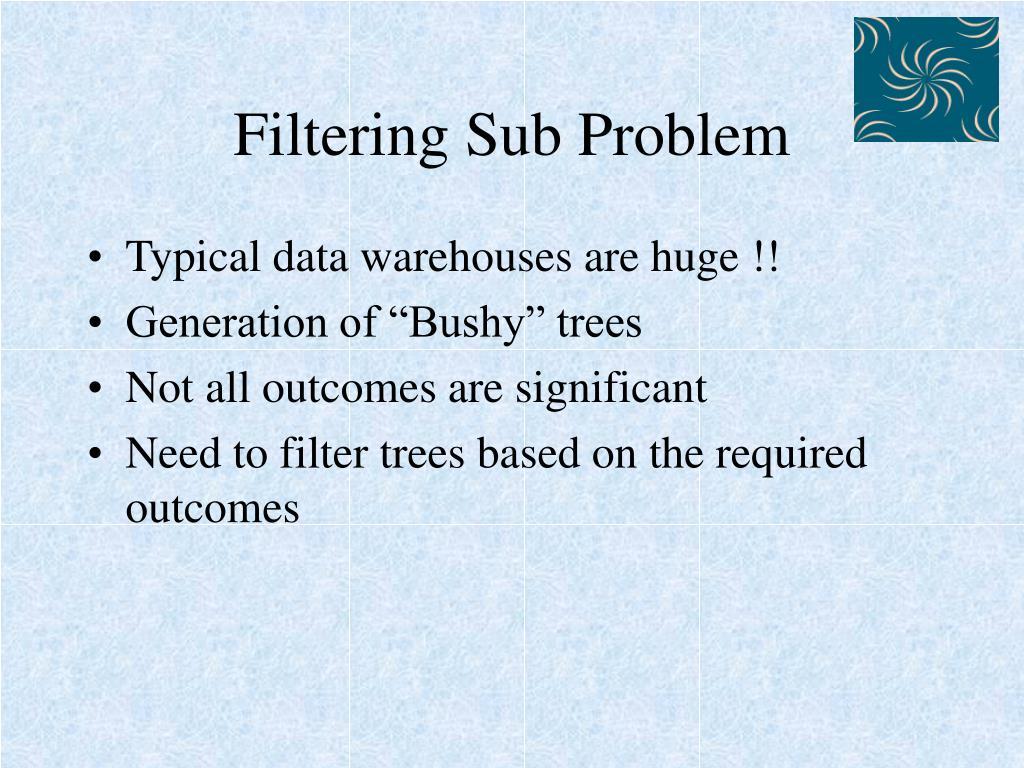 Filtering Sub Problem