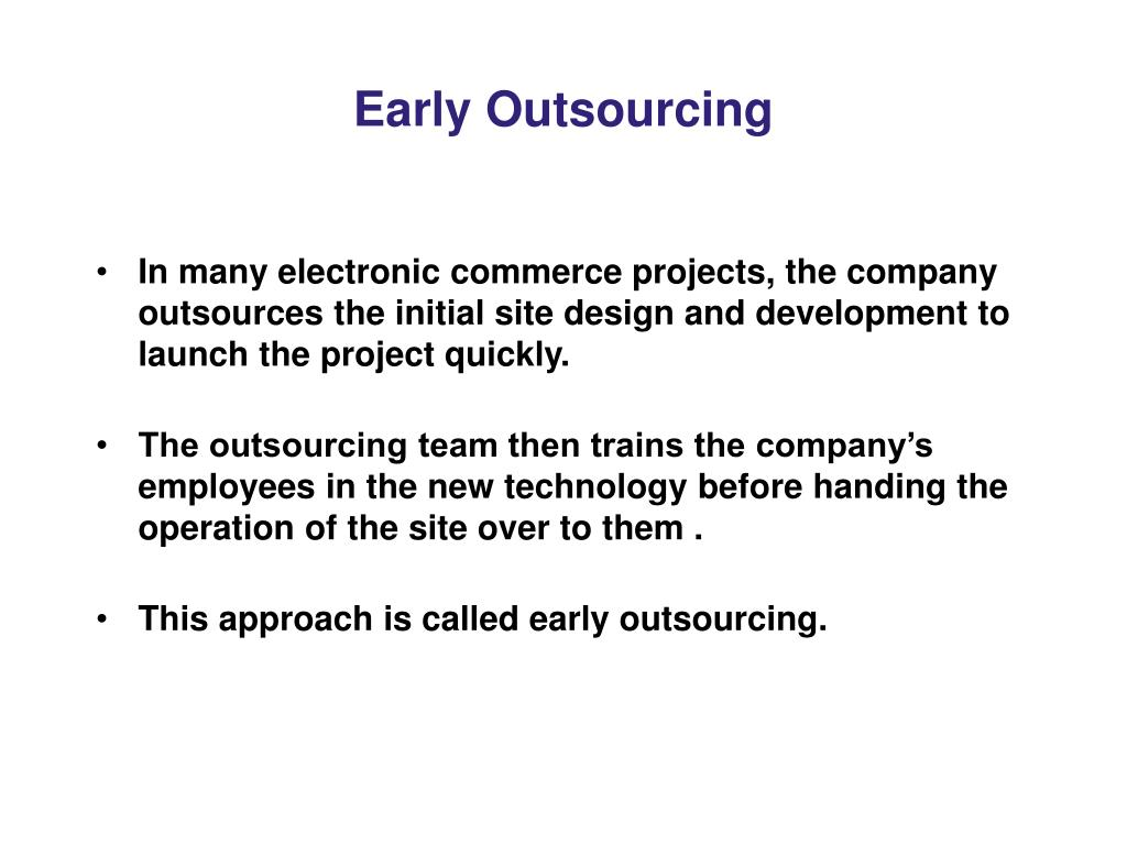 Early Outsourcing