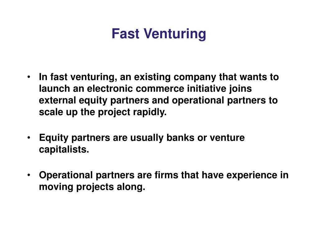 Fast Venturing