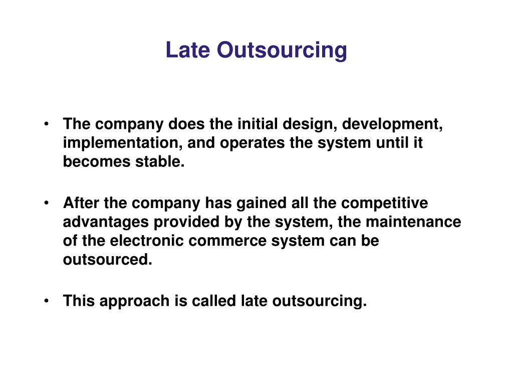 Late Outsourcing
