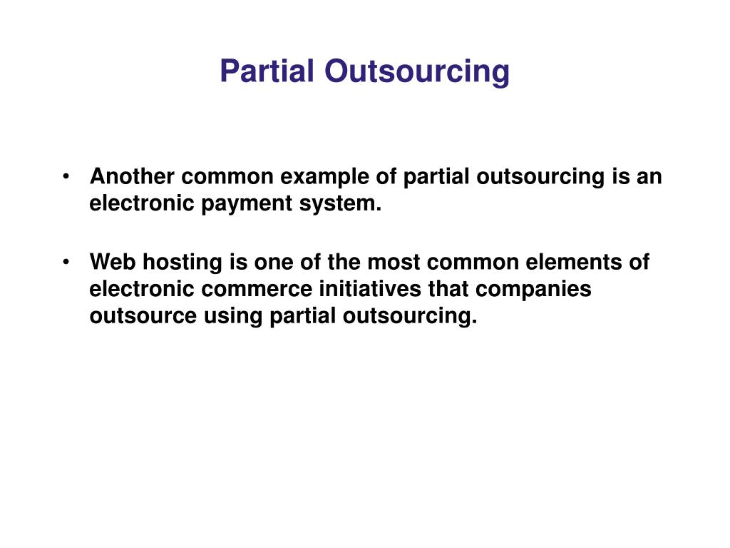 Partial Outsourcing