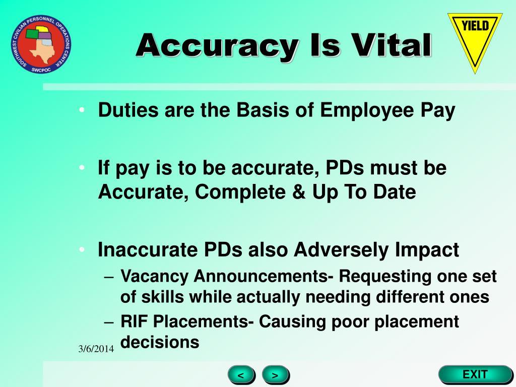 Accuracy Is Vital