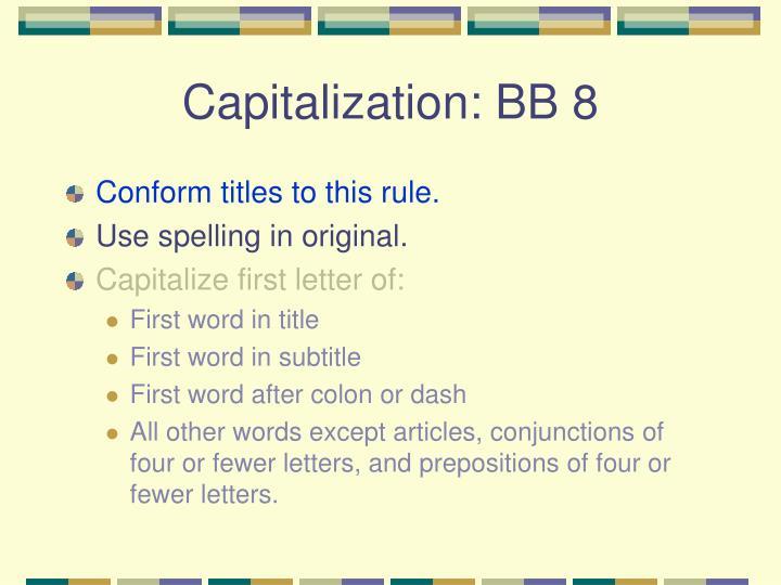 Capitalization: BB 8