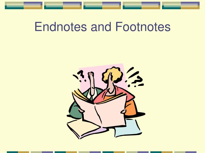 Endnotes and Footnotes