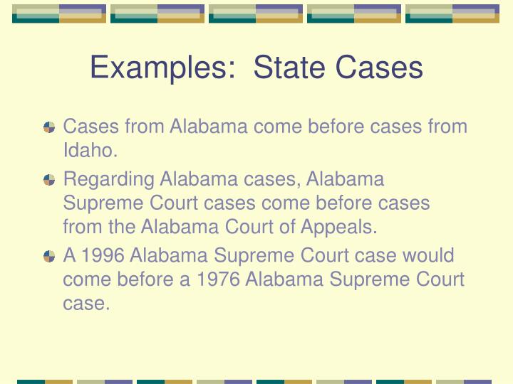 Examples:  State Cases