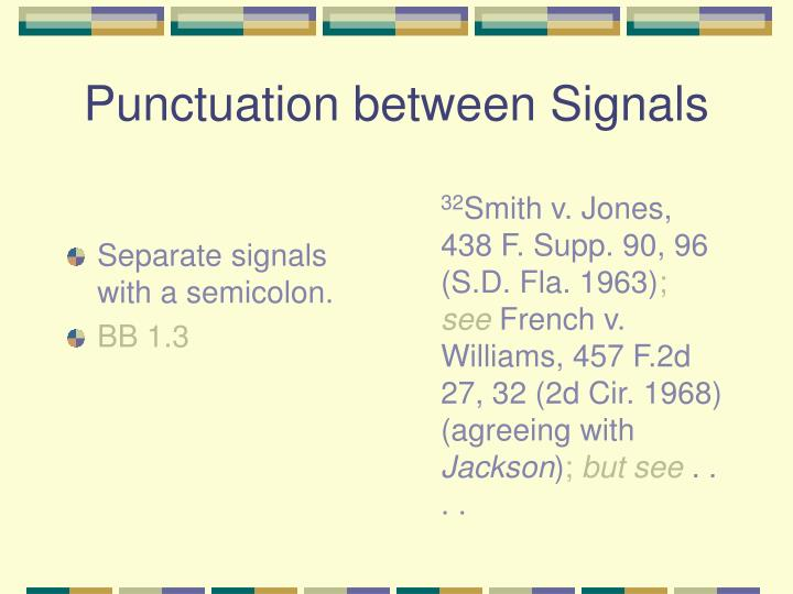 Separate signals with a semicolon.