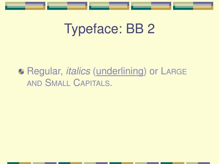 Typeface: BB 2
