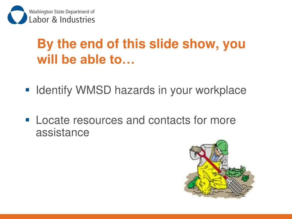 Identify WMSD hazards in your workplace