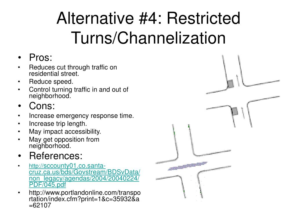 Alternative #4: Restricted Turns/Channelization
