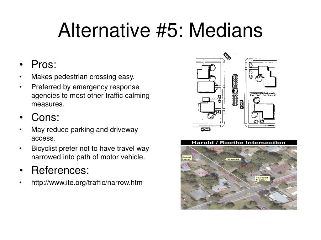 Alternative #5: Medians