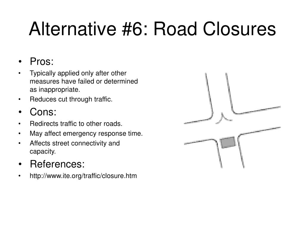 Alternative #6: Road Closures
