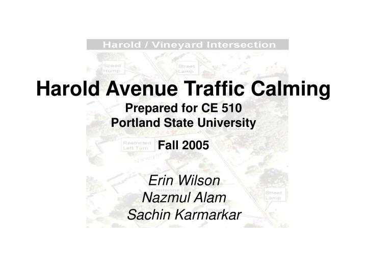 Harold avenue traffic calming prepared for ce 510 portland state university fall 2005