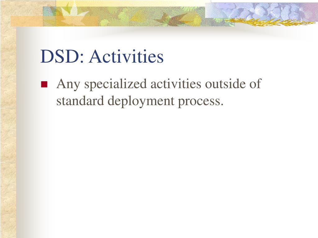 DSD: Activities