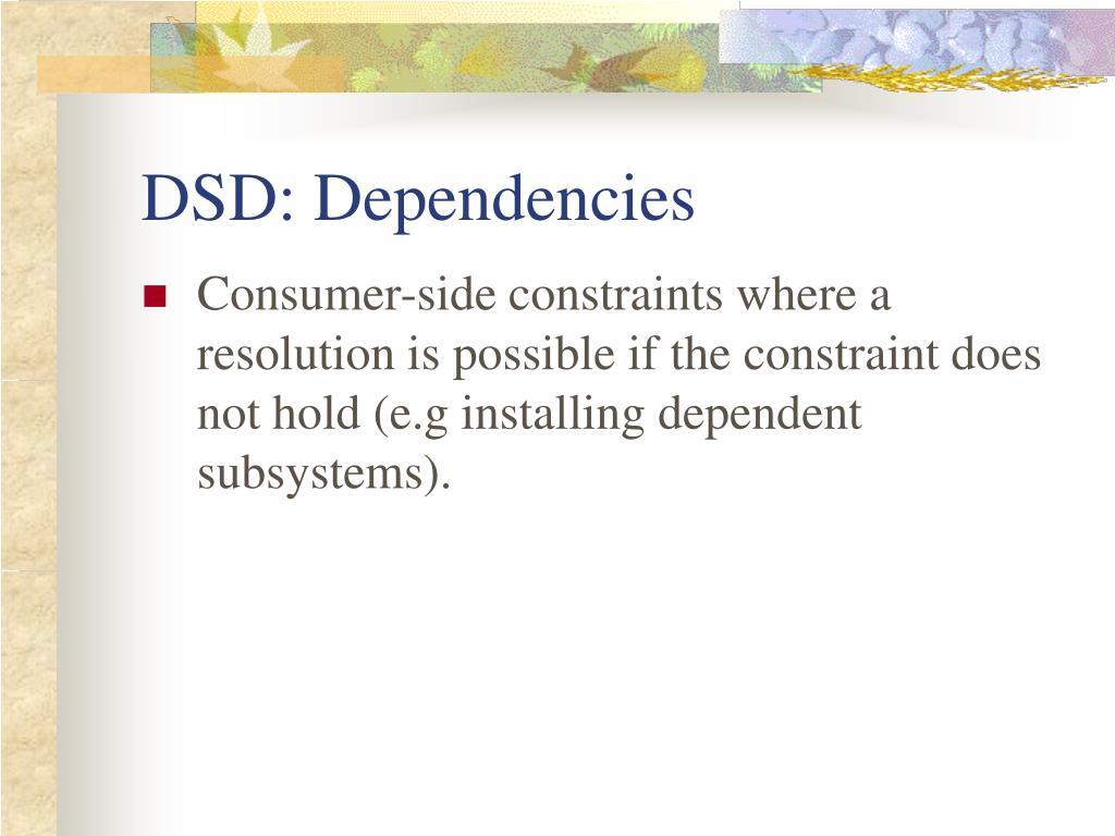 DSD: Dependencies