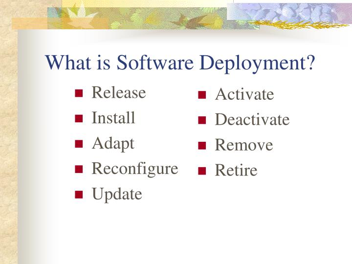 What is software deployment l.jpg