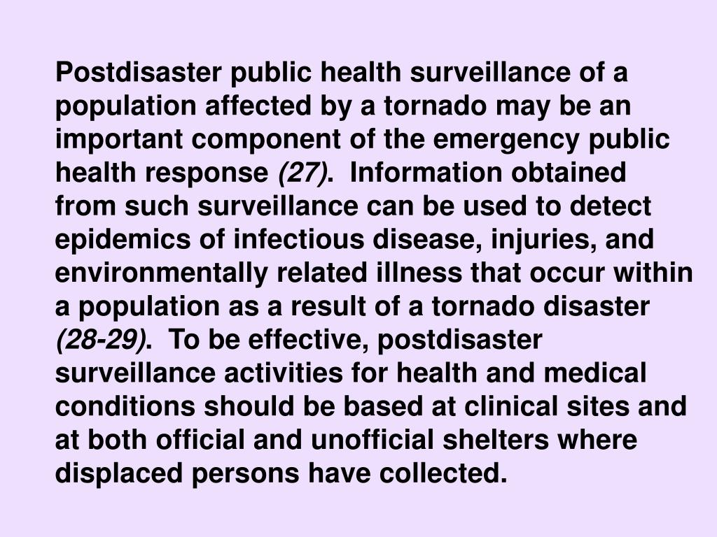 Postdisaster public health surveillance of a population affected by a tornado may be an important component of the emergency public health response