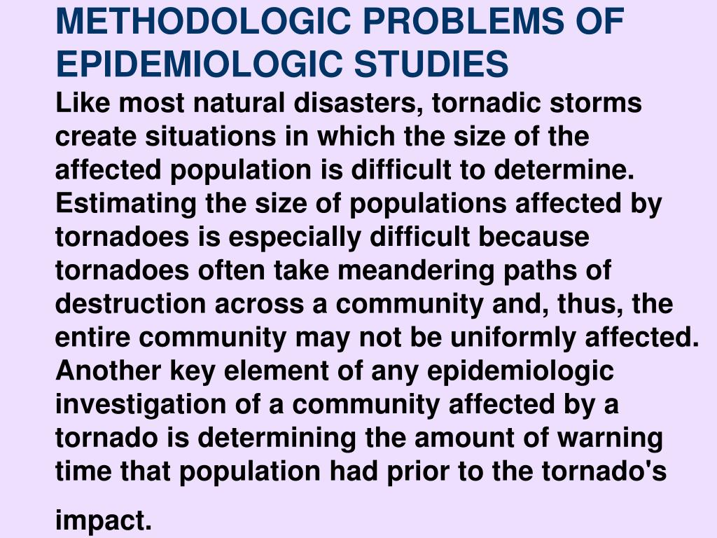 METHODOLOGIC PROBLEMS OF EPIDEMIOLOGIC STUDIES