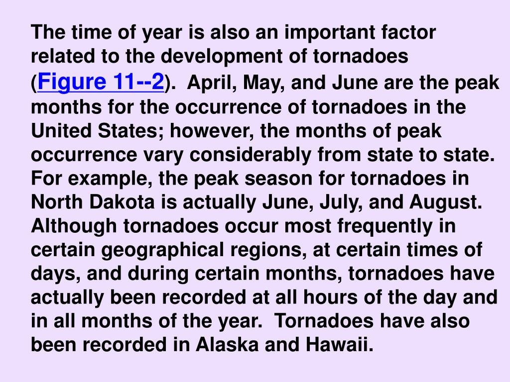 The time of year is also an important factor related to the development of tornadoes                (