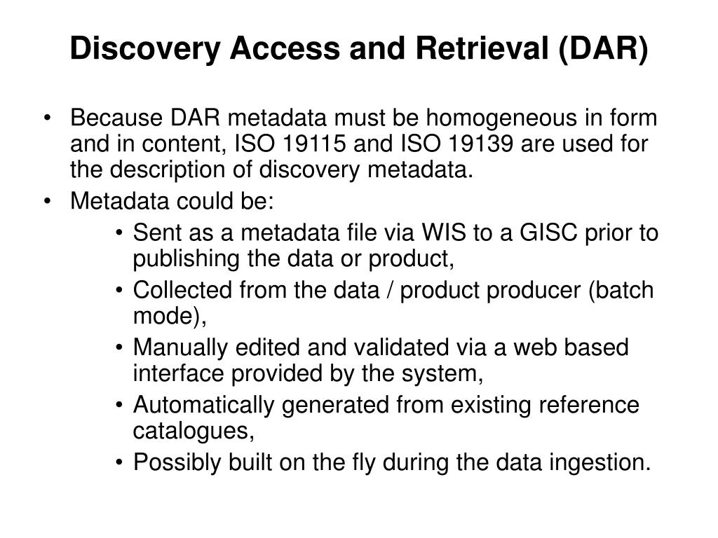 Discovery Access and Retrieval (DAR)