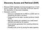 discovery access and retrieval dar