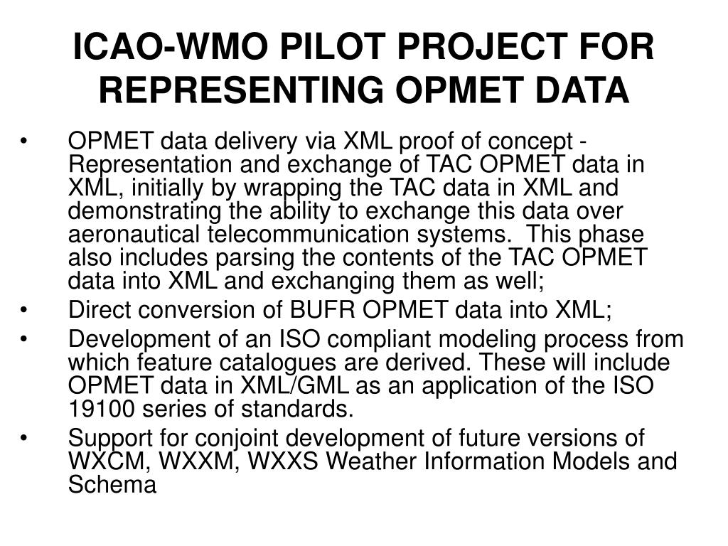 ICAO-WMO PILOT PROJECT FOR REPRESENTING OPMET DATA