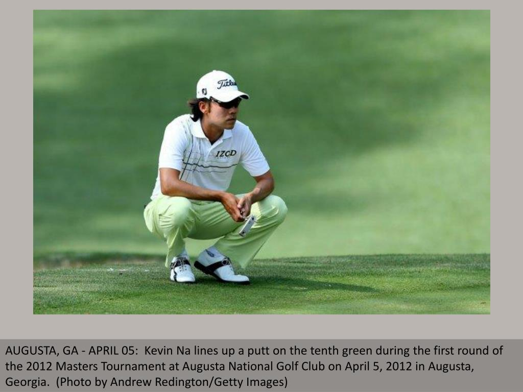 AUGUSTA, GA - APRIL 05:  Kevin Na lines up a putt on the tenth green during the first round of the 2012 Masters Tournament at Augusta National Golf Club on April 5, 2012 in Augusta, Georgia.  (Photo by Andrew Redington/Getty Images)