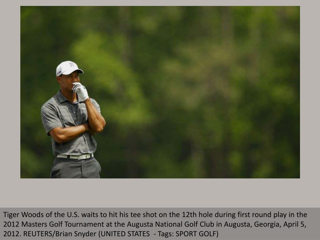 Tiger Woods of the U.S. waits to hit his tee shot on the 12th hole during first round play in the 2012 Masters Golf Tournament at the Augusta National Golf Club in Augusta, Georgia, April 5, 2012. REUTERS/Brian Snyder (UNITED STATES  - Tags: SPORT GOLF)