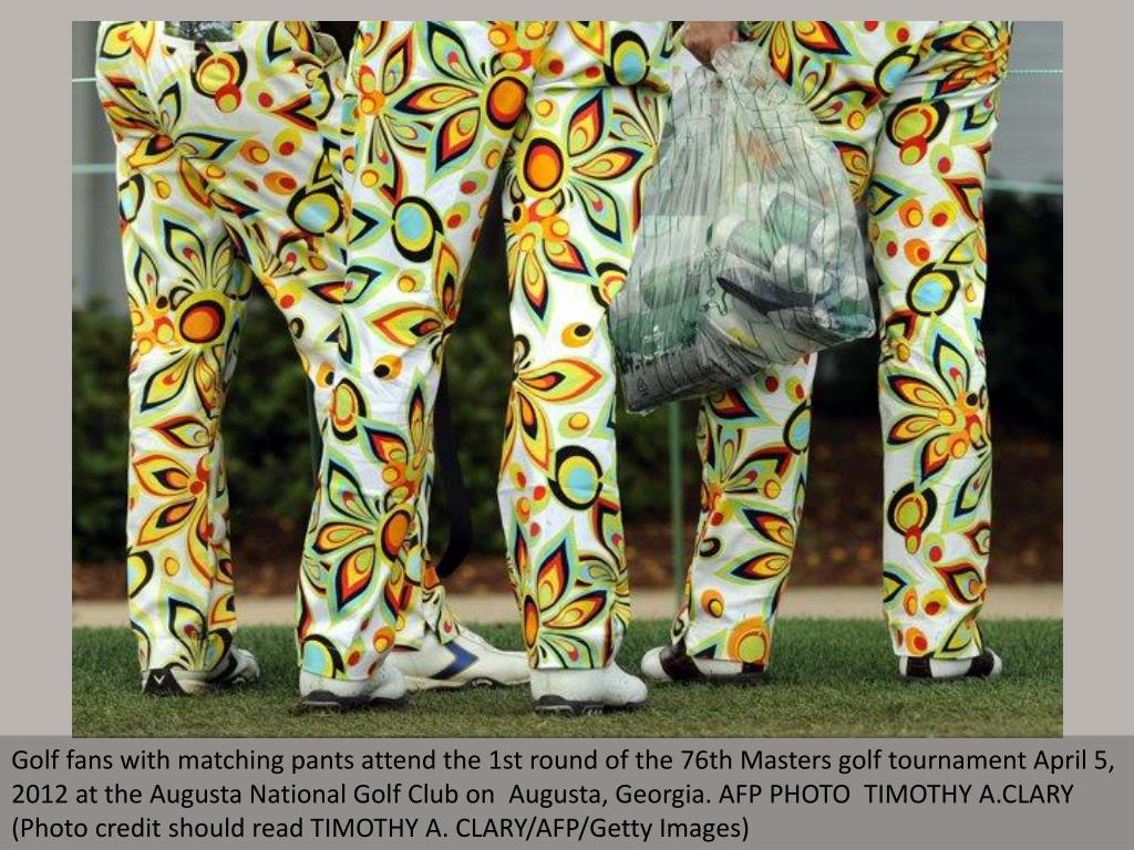 Golf fans with matching pants attend the 1st round of the 76th Masters golf tournament April 5, 2012 at the Augusta National Golf Club on  Augusta, Georgia. AFP PHOTO  TIMOTHY A.CLARY (Photo credit should read TIMOTHY A. CLARY/AFP/Getty Images)