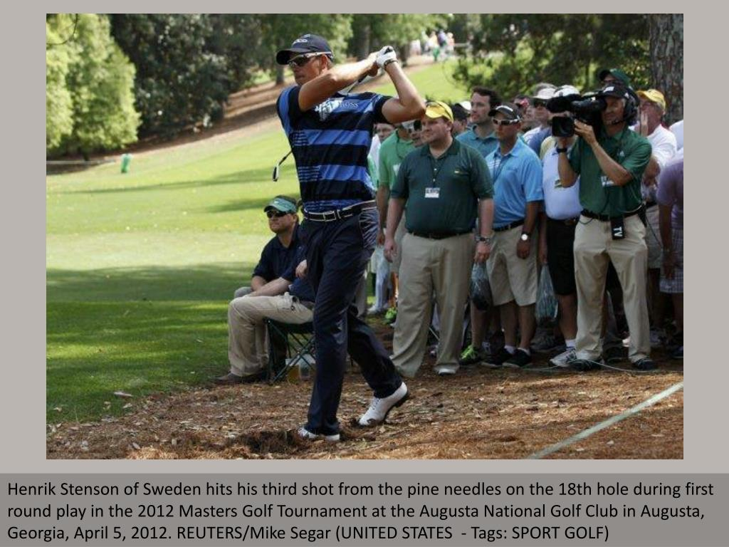 Henrik Stenson of Sweden hits his third shot from the pine needles on the 18th hole during first round play in the 2012 Masters Golf Tournament at the Augusta National Golf Club in Augusta, Georgia, April 5, 2012. REUTERS/Mike Segar (UNITED STATES  - Tags: SPORT GOLF)