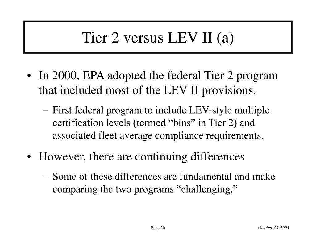 Tier 2 versus LEV II (a)