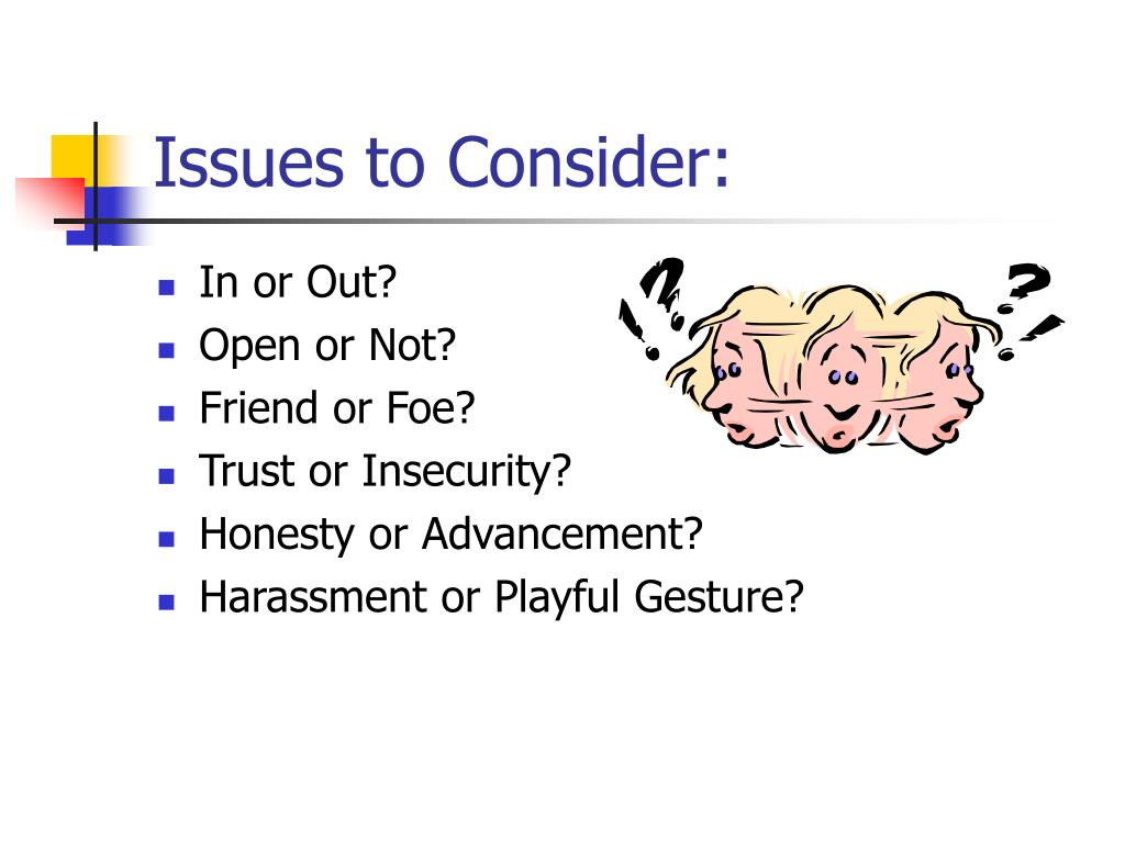Issues to Consider: