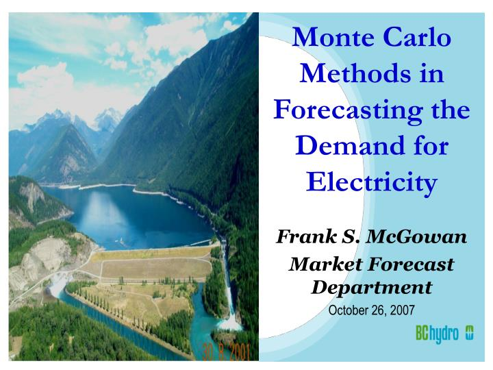 Monte carlo methods in forecasting the demand for electricity l.jpg