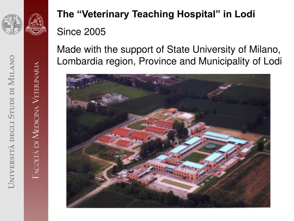 "The ""Veterinary Teaching Hospital"" in Lodi"