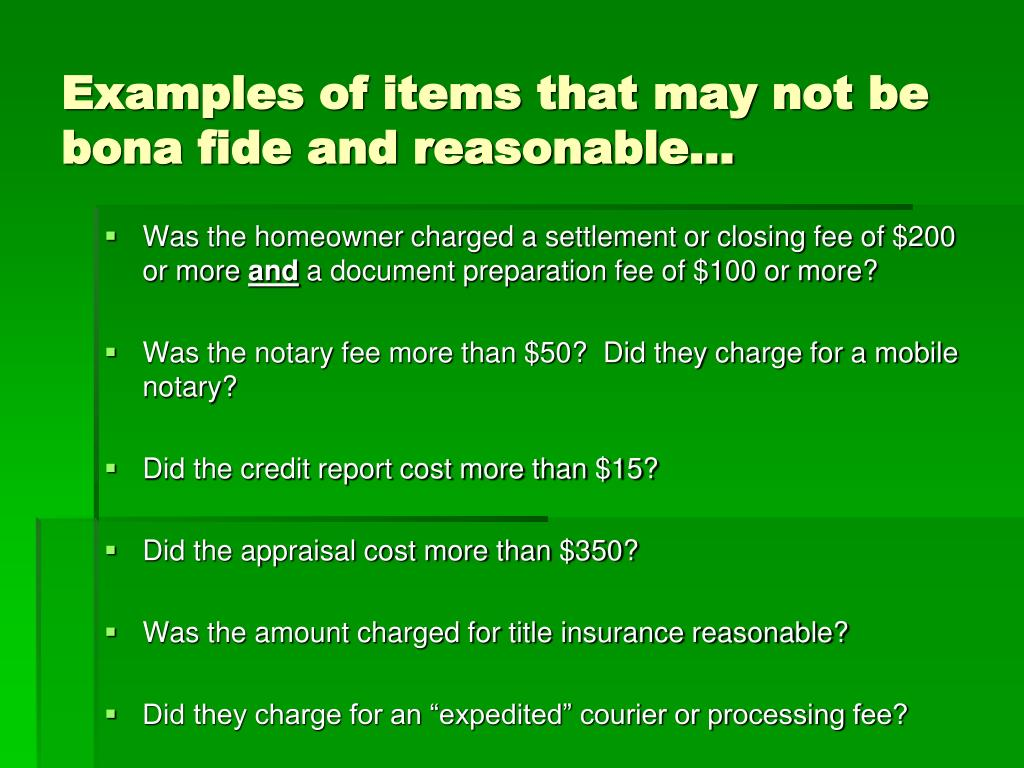 Examples of items that may not be bona fide and reasonable…