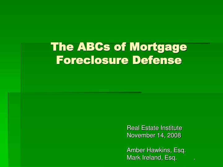 The abcs of mortgage foreclosure defense l.jpg