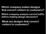 which company makes designs that convert visitors to customers