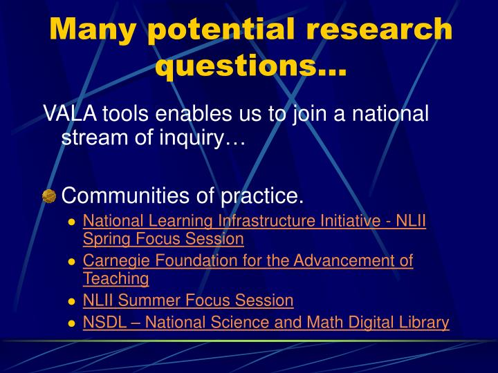Many potential research questions…