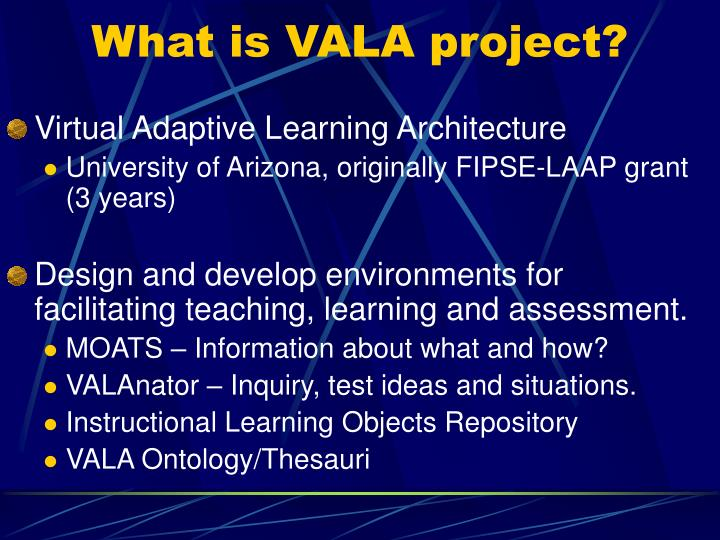 What is VALA project?