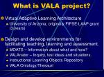 what is vala project