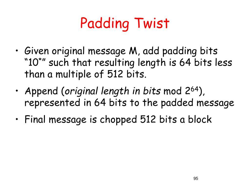 Padding Twist