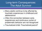 long term consequences the adult survivor