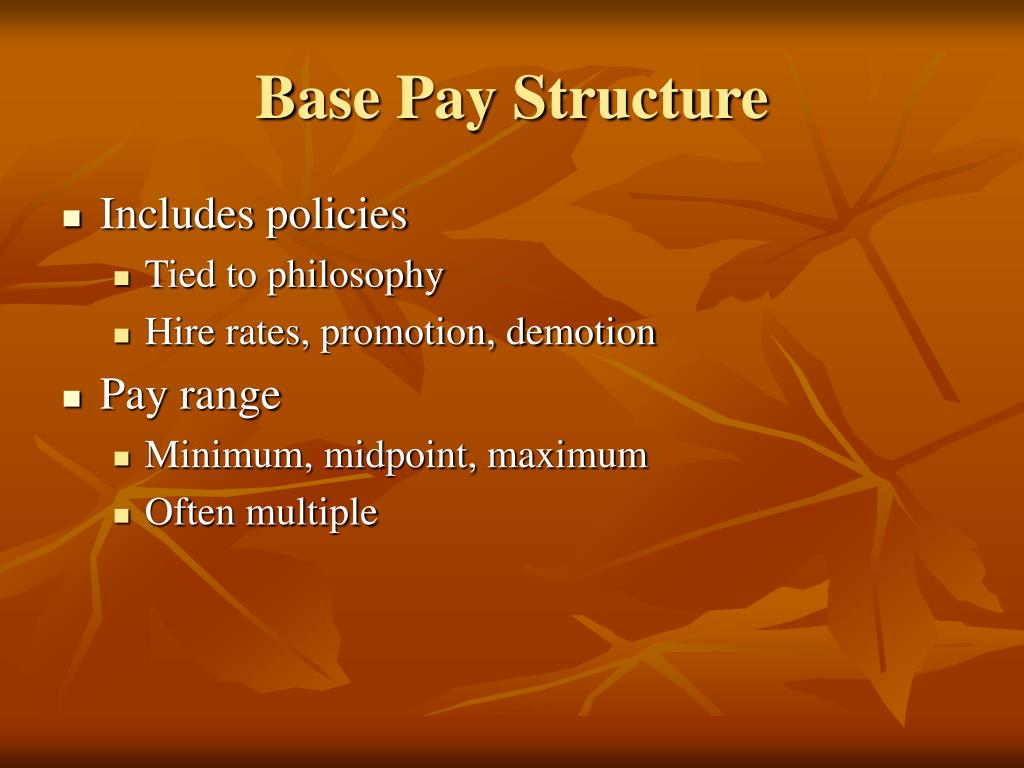 Base Pay Structure