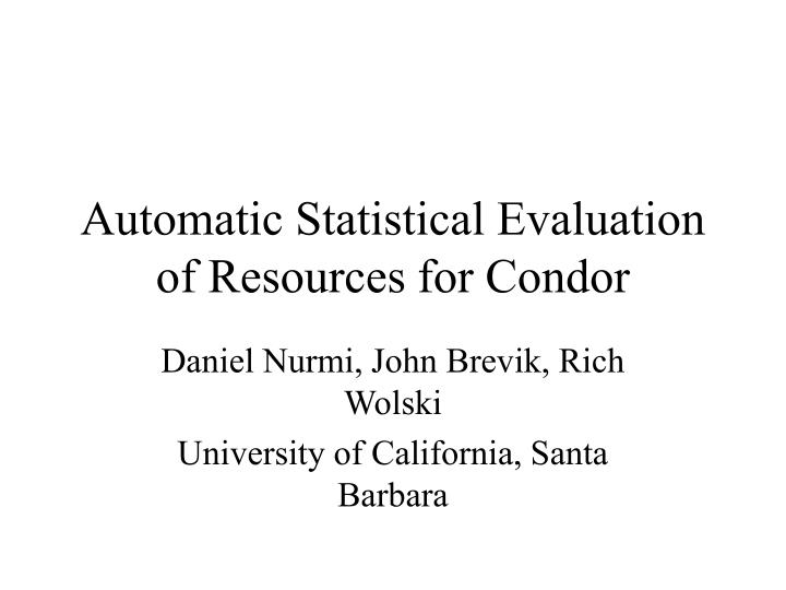 Automatic statistical evaluation of resources for condor