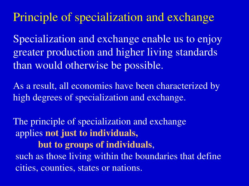 Principle of specialization and exchange
